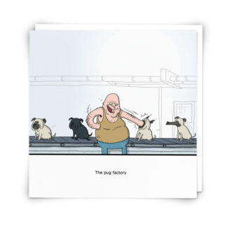 'Pug Factory' Greeting Card
